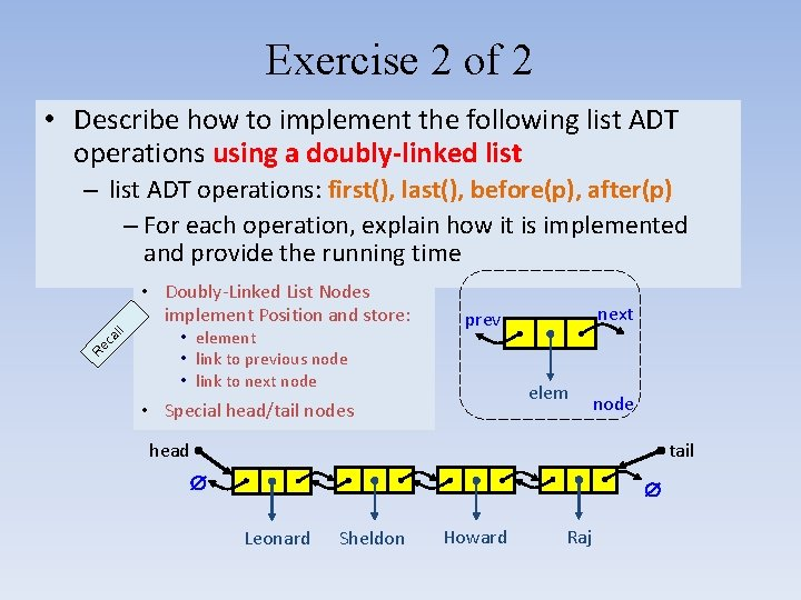 Exercise 2 of 2 • Describe how to implement the following list ADT operations