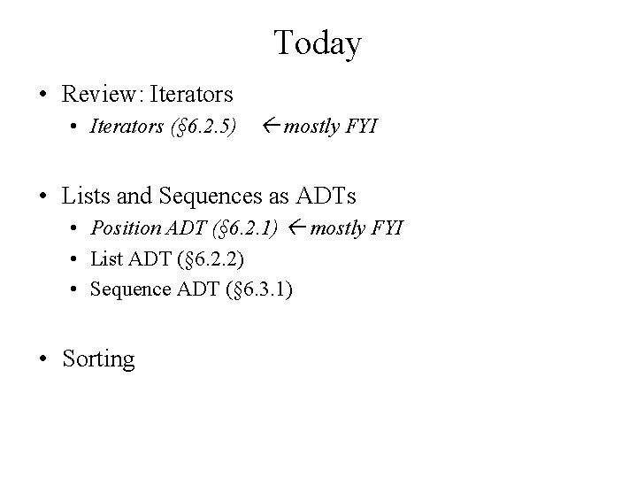Today • Review: Iterators • Iterators (§ 6. 2. 5) mostly FYI • Lists