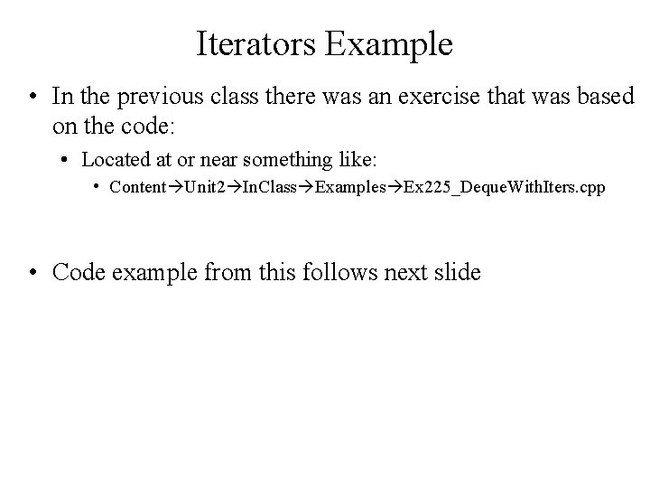 Iterators Example • In the previous class there was an exercise that was based