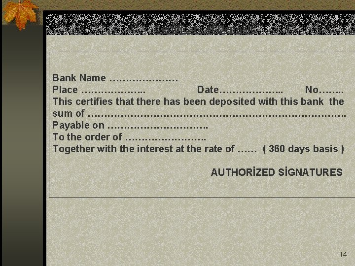 Certificate of Deposit Bank Name ………………… Place ………………. . Date………………. . No……. . This