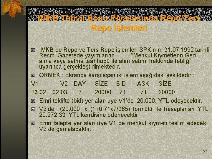 IMKB Tahvil Bono Piyasasında Repo/Ters Repo İşlemleri IMKB de Repo ve Ters Repo işlemleri
