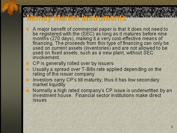 Money Market Instruments n A major benefit of commercial paper is that it does