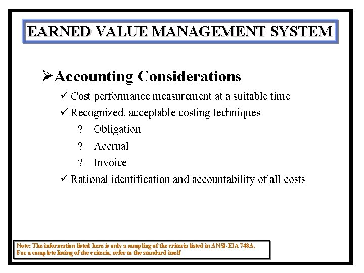 EARNED VALUE MANAGEMENT SYSTEM ØAccounting Considerations ü Cost performance measurement at a suitable time