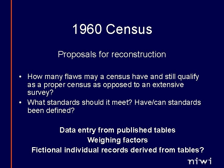 1960 Census Proposals for reconstruction • How many flaws may a census have and