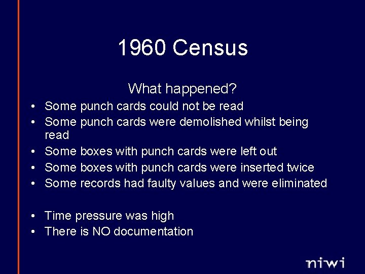1960 Census What happened? • Some punch cards could not be read • Some