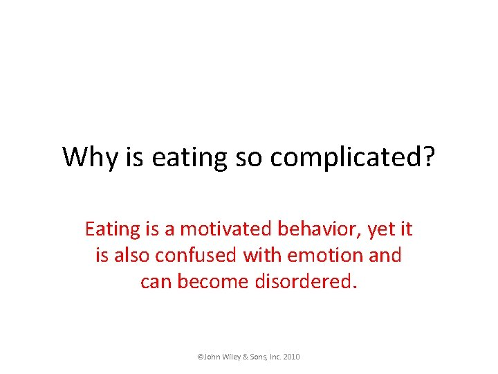 Why is eating so complicated? Eating is a motivated behavior, yet it is also