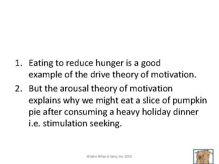 1. Eating to reduce hunger is a good example of the drive theory of