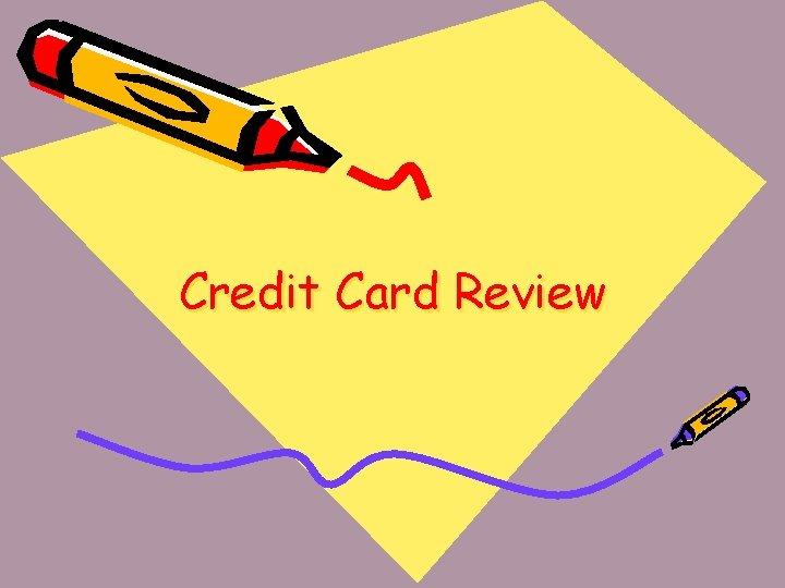 Credit Card Review