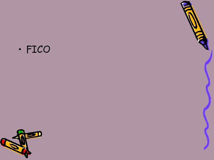 • FICO