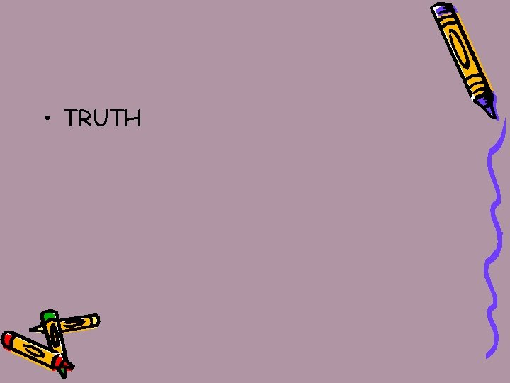 • TRUTH