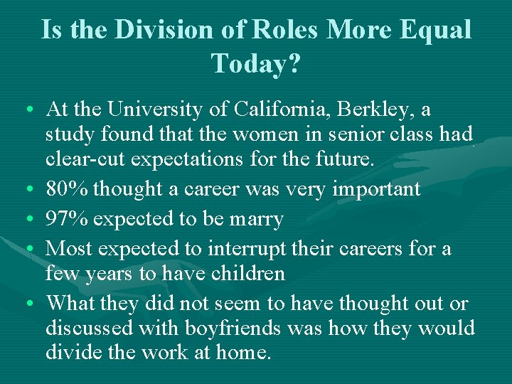 Is the Division of Roles More Equal Today? • At the University of California,