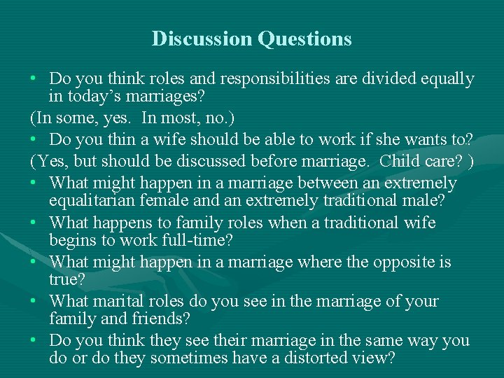 Discussion Questions • Do you think roles and responsibilities are divided equally in today's