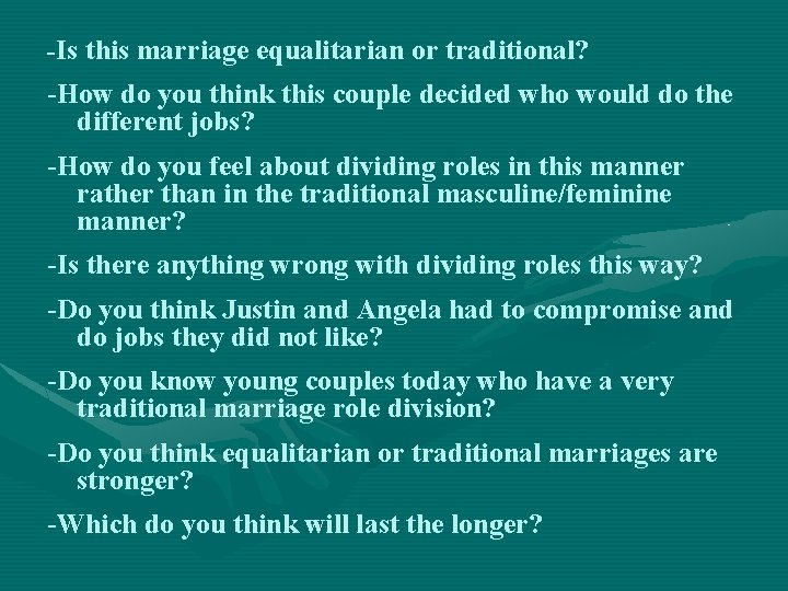 -Is this marriage equalitarian or traditional? -How do you think this couple decided who