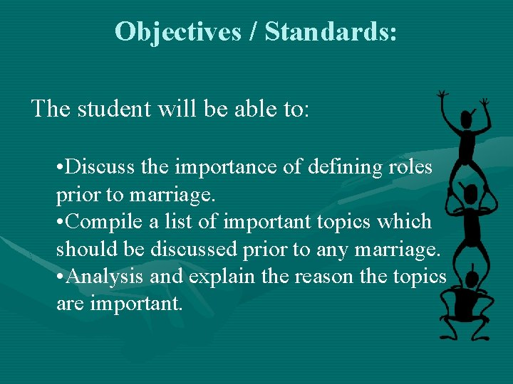 Objectives / Standards: The student will be able to: • Discuss the importance of