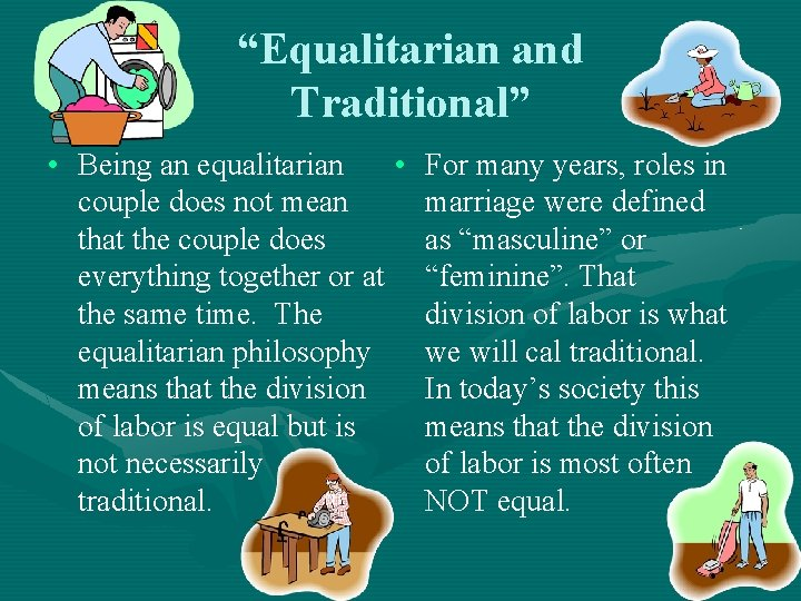 """""""Equalitarian and Traditional"""" • Being an equalitarian • couple does not mean that the"""