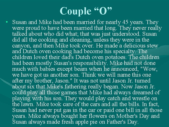 """Couple """"O"""" • Susan and Mike had been married for nearly 45 years. They"""