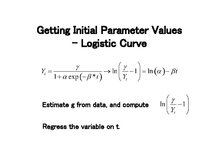 Getting Initial Parameter Values - Logistic Curve Estimate g from data, and compute Regress
