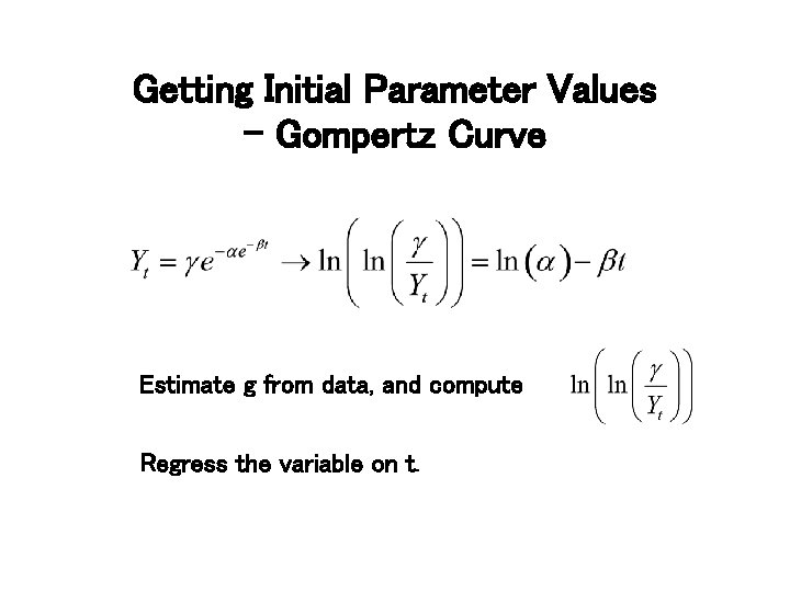 Getting Initial Parameter Values - Gompertz Curve Estimate g from data, and compute Regress