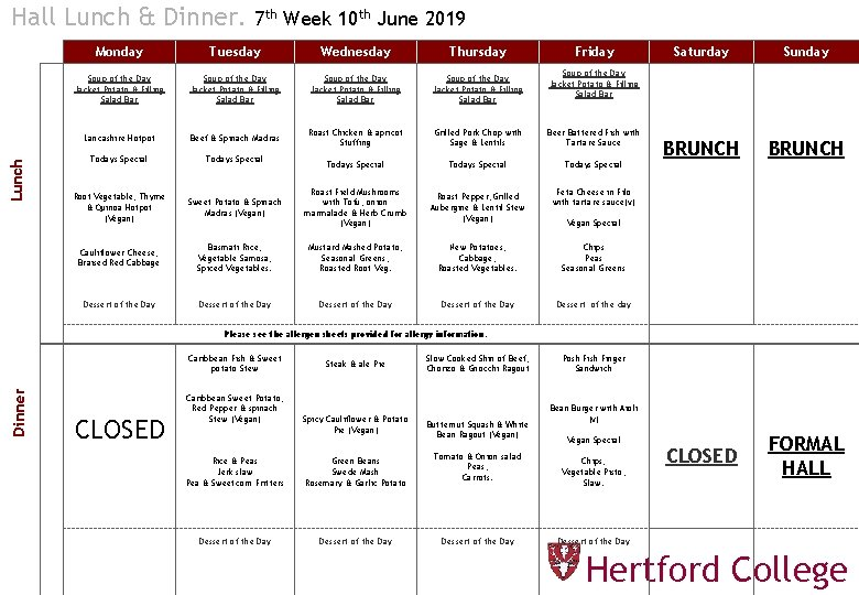 Lunch Hall Lunch & Dinner. 7 th Week 10 th June 2019 Monday Tuesday