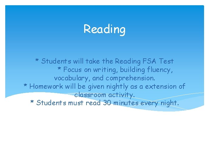 Reading * Students will take the Reading FSA Test * Focus on writing, building