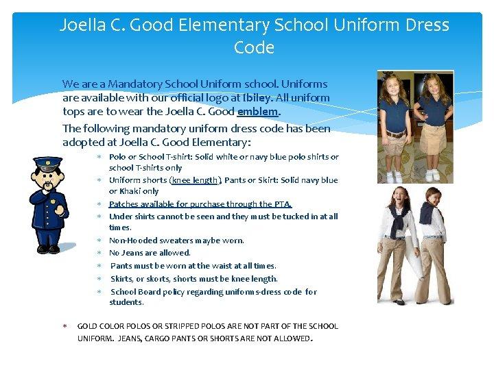 Joella C. Good Elementary School Uniform Dress Code We are a Mandatory School Uniform