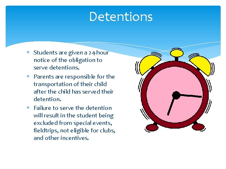 Detentions Students are given a 24 -hour notice of the obligation to serve detentions.