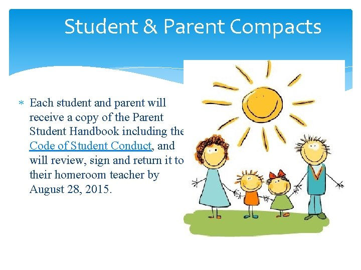 Student & Parent Compacts Each student and parent will receive a copy of the