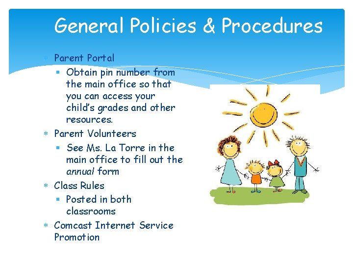 General Policies & Procedures Parent Portal § Obtain pin number from the main office