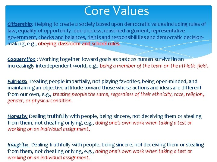 Core Values Citizenship: Helping to create a society based upon democratic values including rules