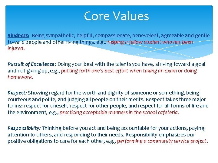 Core Values Kindness: Being sympathetic, helpful, compassionate, benevolent, agreeable and gentle toward people and