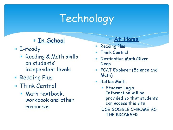 Technology In School I-ready § Reading & Math skills on students' independent levels Reading