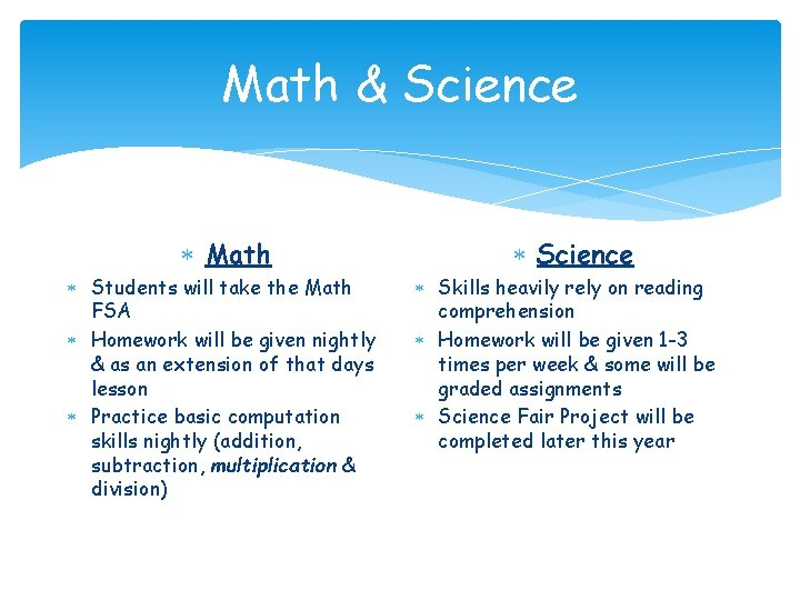 Math & Science Math Students will take the Math FSA Homework will be given
