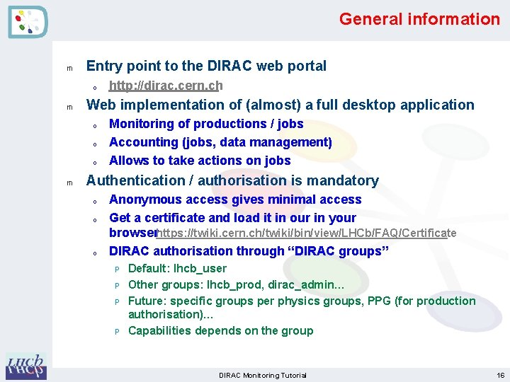 General information m Entry point to the DIRAC web portal o m Web implementation