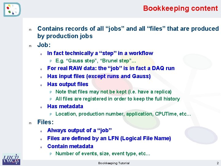 """Bookkeeping content m m Contains records of all """"jobs"""" and all """"files"""" that are"""