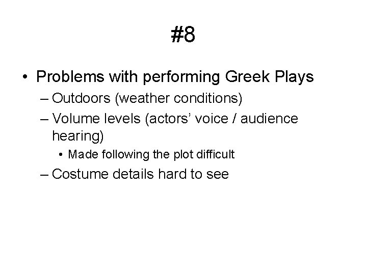 #8 • Problems with performing Greek Plays – Outdoors (weather conditions) – Volume levels