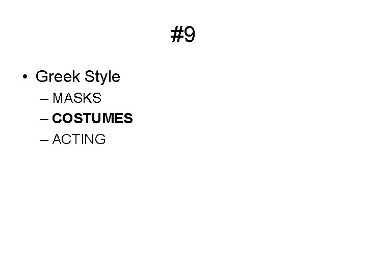 #9 • Greek Style – MASKS – COSTUMES – ACTING