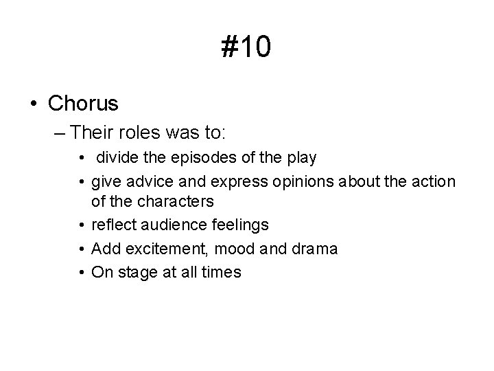 #10 • Chorus – Their roles was to: • divide the episodes of the