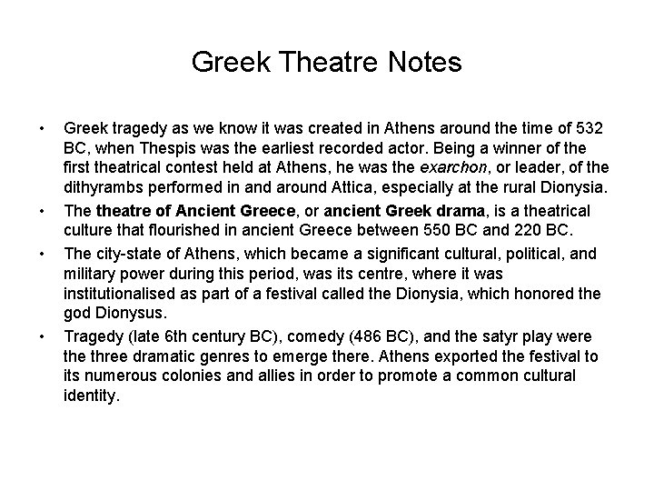 Greek Theatre Notes • • Greek tragedy as we know it was created in