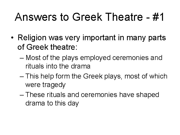 Answers to Greek Theatre - #1 • Religion was very important in many parts
