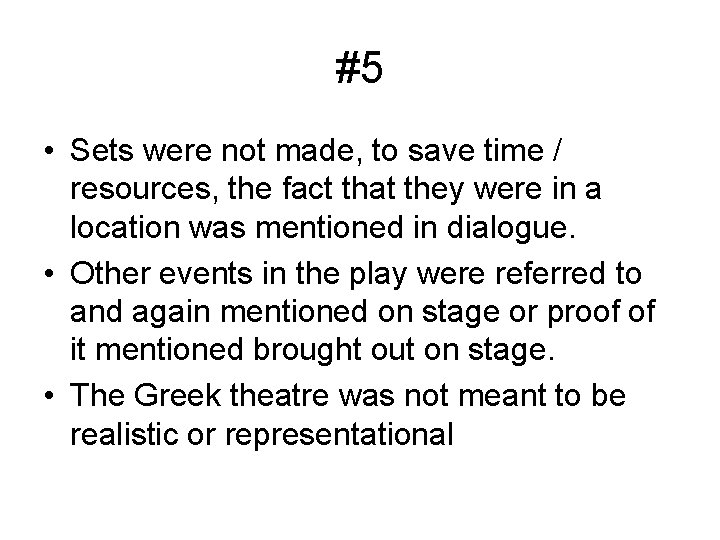 #5 • Sets were not made, to save time / resources, the fact that