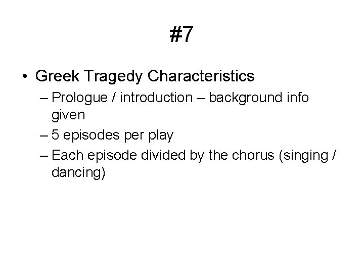#7 • Greek Tragedy Characteristics – Prologue / introduction – background info given –