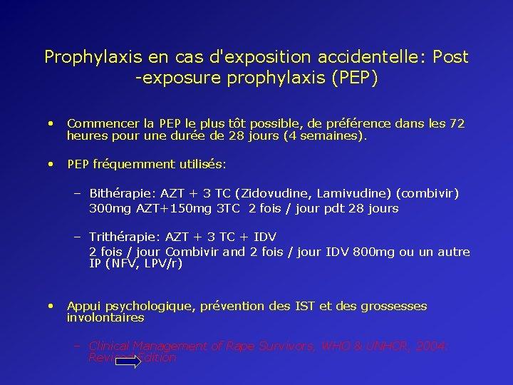 Prophylaxis en cas d'exposition accidentelle: Post -exposure prophylaxis (PEP) • Commencer la PEP le
