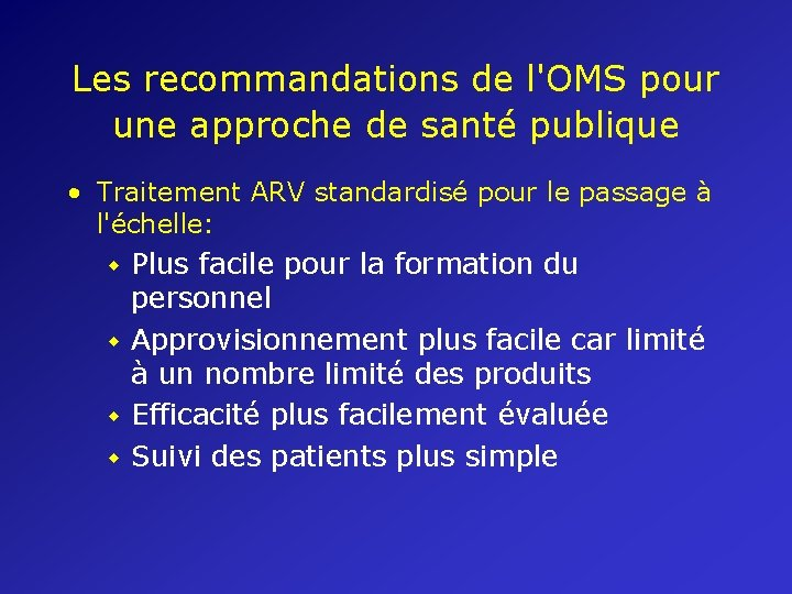 Les recommandations de l'OMS pour une approche de santé publique • Traitement ARV standardisé