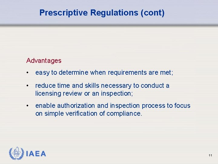 Prescriptive Regulations (cont) Advantages • easy to determine when requirements are met; • reduce