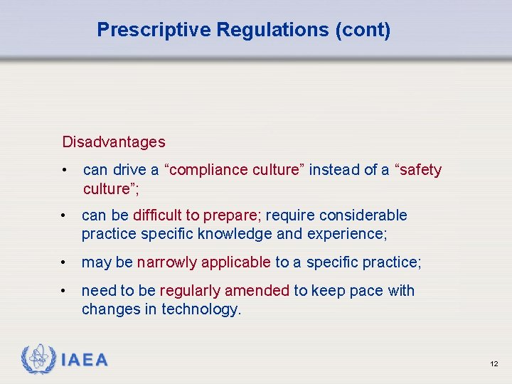 """Prescriptive Regulations (cont) Disadvantages • can drive a """"compliance culture"""" instead of a """"safety"""