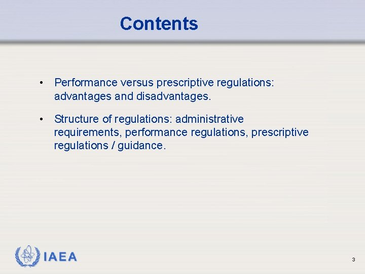 Contents • Performance versus prescriptive regulations: advantages and disadvantages. • Structure of regulations: administrative