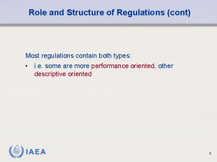 Role and Structure of Regulations (cont) Most regulations contain both types: • i. e.