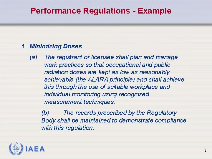 Performance Regulations - Example 1. Minimizing Doses (a) The registrant or licensee shall plan