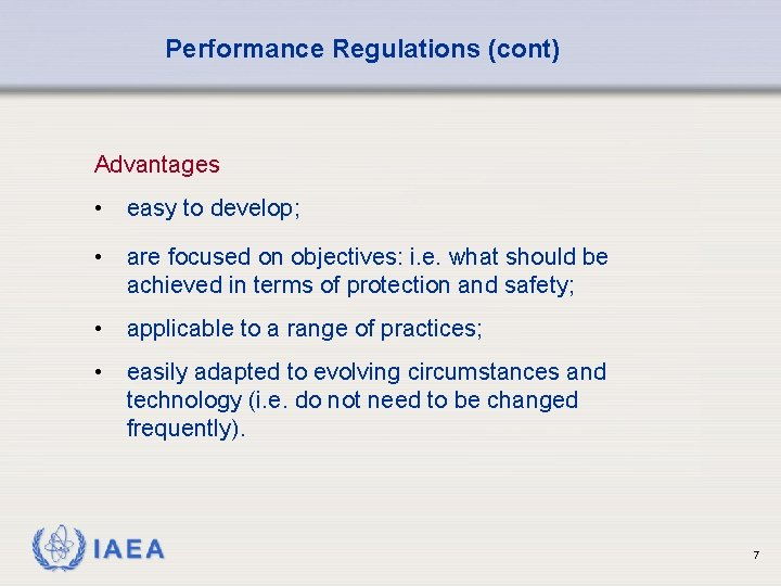 Performance Regulations (cont) Advantages • easy to develop; • are focused on objectives: i.