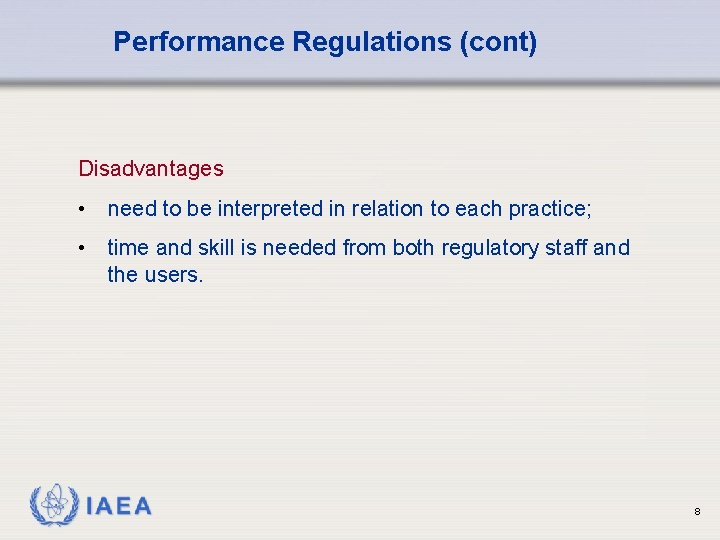 Performance Regulations (cont) Disadvantages • need to be interpreted in relation to each practice;